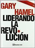Liderando la revolución (HARVARD BUSINESS SCHOOL PRESS)