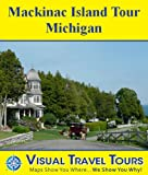 img - for MACKINAC ISLAND TOUR, MICHIGAN - A Self-guided Walking/Riding Tour - includes insider tips and photos of all locations- explore on your own - Like a friend to show you around! (Visual Travel Tours) book / textbook / text book
