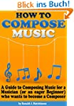 How to Compose Music: A Guide to Comp...