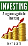 img - for Investing: A Beginner's Guide To Investing (Investing, Investing for beginners, Investing basics, Investing made simple, Finance, Financial Management,Money management) book / textbook / text book