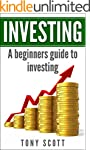 Investing: A Beginner's Guide To Inve...