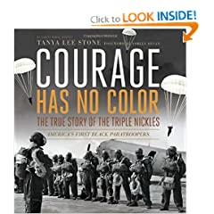 Courage Has No Color, The True Story of the Triple Nickles: America's First Black Paratroopers (Junior Library... by Tanya Lee Stone