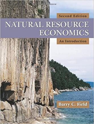 Natural Resource Economics: An Introduction written by Barry C. Field