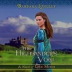 The Highlander's Vow: Loch Moigh, Book 4 | Barbara Longley