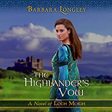 The Highlander's Vow: Loch Moigh, Book 4 Audiobook by Barbara Longley Narrated by Luke Daniels