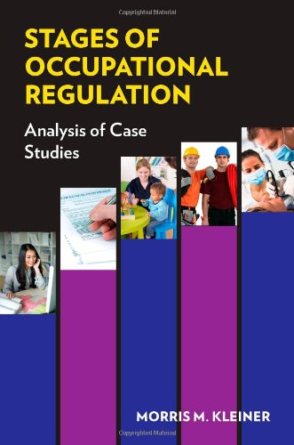 Stages of Occupational Regulation: Analysis of Case Studies