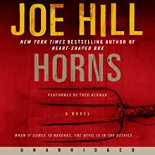 Horns: A Novel (       UNABRIDGED) by Joe Hill Narrated by Fred Berman