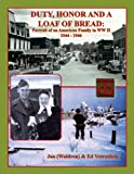 img - for Duty, Honor and A Loaf of Bread: Portrait of an American Family in WWII, 1944-1946 book / textbook / text book