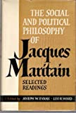 img - for The Social and Political Philosophy of Jacques Maritain - Selected Readings book / textbook / text book