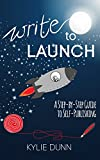 Write to Launch: A Step-By-Step Guide to Self-Publishing