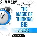 David J. Schwartz's The Magic of Thinking Big: Summary |  Ant Hive Media