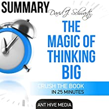 David J. Schwartz's The Magic of Thinking Big: Summary Audiobook by  Ant Hive Media Narrated by Sean Barker