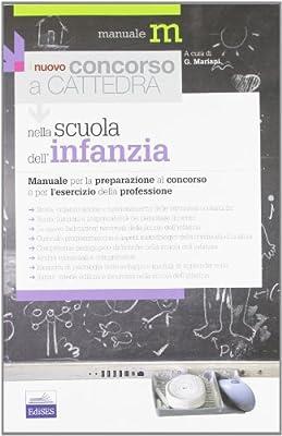 Il nuovo concorso a cattedra nella Scuola dell'infanzia. Manuale per la preparazione al concorso e per l'esercizio della professione