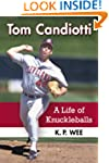 Tom Candiotti: A Life of Knuckleballs