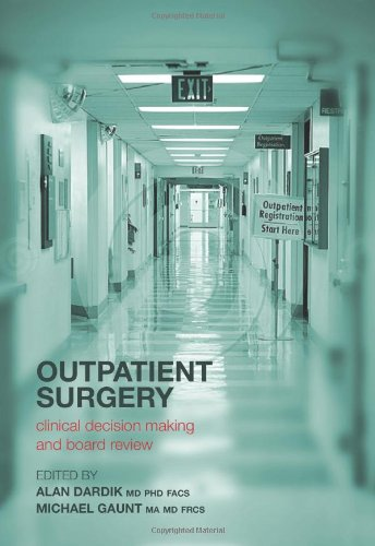 Outpatient Surgery: Clinical Decision Making And Board Review