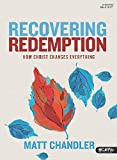 Recovering Redemption: How Christ Changes Everything