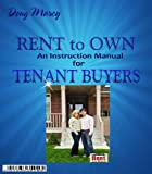 img - for Rent to Own- An Instruction Manual for Tenant Buyers (Guides to Successful