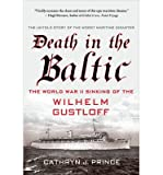 img - for [(Death in the Baltic: The World War II Sinking of the Wilhelm Gustloff)] [Author: Cathryn Prince] published on (August, 2014) book / textbook / text book