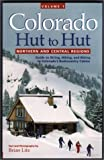 img - for By Brian Litz Colorado Hut to Hut, Vol. 1: Northern and Central Regions [Paperback] book / textbook / text book