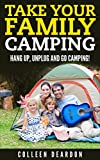 Search : Take Your Family Camping: Hang Up, Unplug & Go Camping! (Going Camping Book 1)