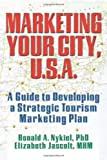 img - for Marketing Your City, U.S.A.: A Guide to Developing a Strategic Tourism Marketing Plan by Kaye Sung Chon (1998-07-18) book / textbook / text book