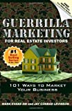 Guerrilla Marketing For Real Estate Investors: 101 Ways To Market Your Business by Evans, Mark, Levinson, Jay Conrad (2010) Paperback