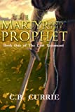 img - for The Martyr and the Prophet: Book One of the Lost Testament (Volume 1) book / textbook / text book