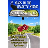 25 Years in the Rearview Mirror: 52 Authors Look Back ~ Stacy Juba
