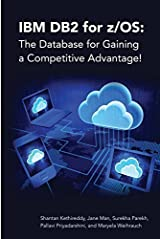 IBM DB2 for z/OS: The Database for Gaining a Competitive Advantage!