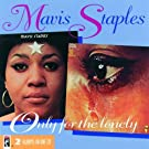Mavis Staples / Only for the Lonely