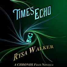 Time's Echo: A CHRONOS Files Novella Audiobook by Rysa Walker Narrated by Nick Podehl