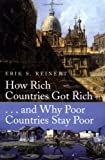 How Rich Countries Got Rich and Why Poor Countries Stay Poor [Paperback]