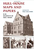 Hull-House Maps and Papers: A Presentation of Nationalities and Wages in a Congested District of Chicago, Together with Comments and Essays on Problems Growing Out of the Social Conditions (0252031342) by Addams, Jane