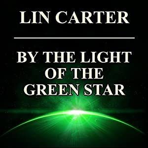 By the Light of the Green Star | [Lin Carter]