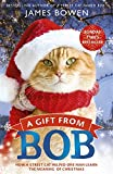 img - for A Gift from Bob: How a Street Cat Helped One Man Learn the Meaning of Christmas book / textbook / text book