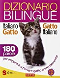 img - for Dizionario bilingue italiano-gatto, gatto-italiano. 180 parole per imparare a parlare gatto correntemente book / textbook / text book