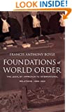 Foundations of World Order: The Legalist Approach to International Relations, 1898–1922