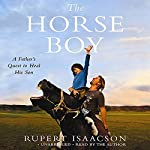 The Horse Boy: A Father's Quest to Heal His Son | Rupert Isaacson