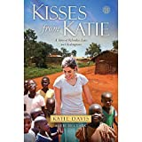 Davis, Katie J.s Kisses from Katie: A Story of Relentless Love and Redemption Hardcover