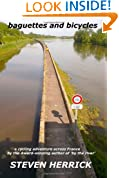 baguettes and bicycles: a cycling adventure across France: 1 (Eurovelo)