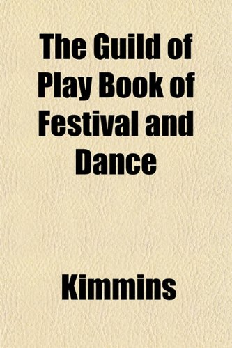 The Guild of Play Book of Festival and Dance