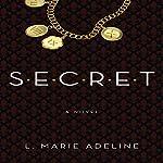 SECRET: A S.E.C.R.E.T. Novel, Book 1 | L. Marie Adeline