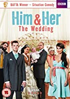 Him And Her - Series 4 - The Wedding