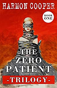 The Zero Patient Trilogy by Harmon Cooper ebook deal