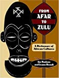 img - for From Afar to Zulu: A Dictionary of African Cultures book / textbook / text book