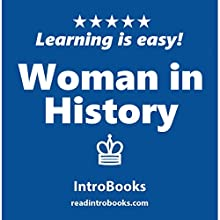 Woman in History Audiobook by  IntroBooks Narrated by Andrea Giordani