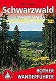 Schwarzwald Ferwanderwege: Westweg - Mittelweg - Ostweg. Mit GPS-Daten (Rother Wanderführer)