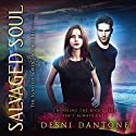 Salvaged Soul: The Ignited Series, Book 3 Audiobook by Desni Dantone Narrated by Lisa Larsen