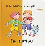 Tu cuerpo. De la cabeza a los pies (Desde... Hasta... / from... Up to...) (Spanish Edition)