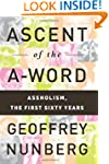 Ascent of the A-Word: Assholism, the...